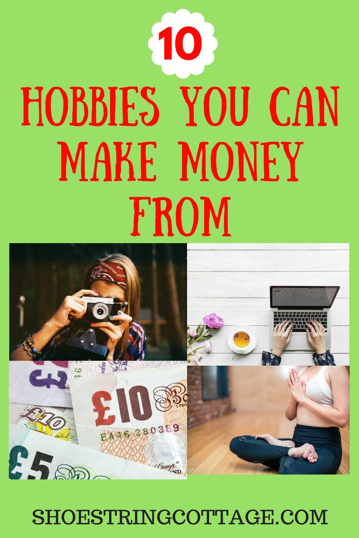 Ten hobbies you can make money from