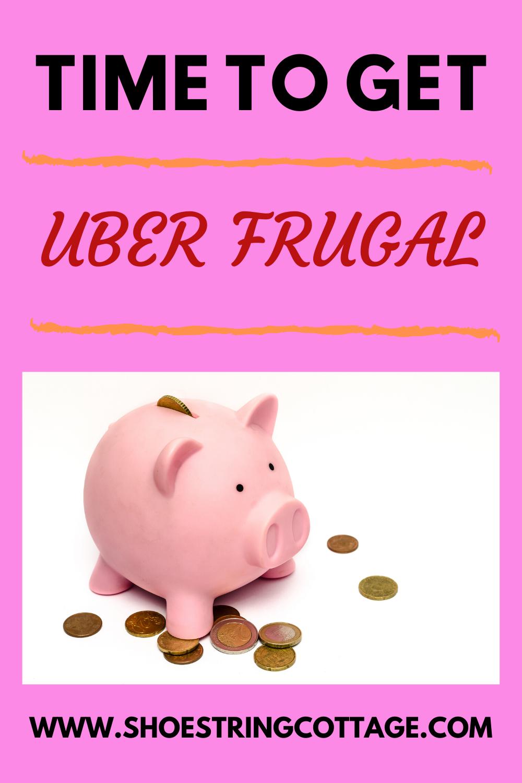 uber frugal